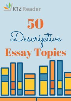 Descriptive Essay Writing for College & University Students